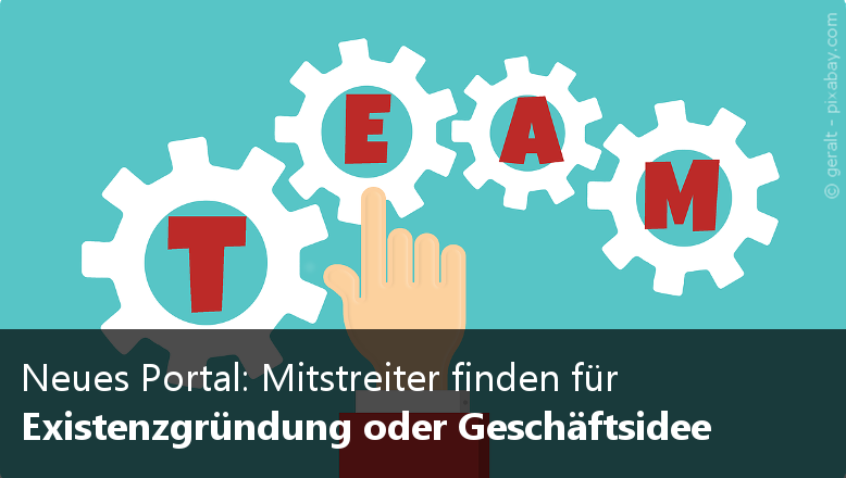 Neues Portal: Mitstreiter für die Existenzgründung oder Geschäftsidee finden