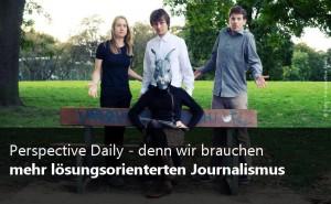 Perspective Daily - Lösungsorientierter Journalismus