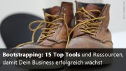 Erfolgreich bootstrappen mit diesen 15 Tools