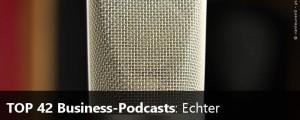 TOP 42 Business-Podcasts: Echter Ohrenschmaus für Gründer & Solopreneure