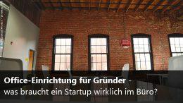Richtige Büroeinrichtung für Gründer