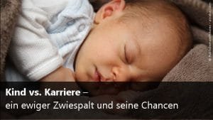 Kind vs. Karriere