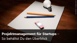 Projektmanagement für Gründer
