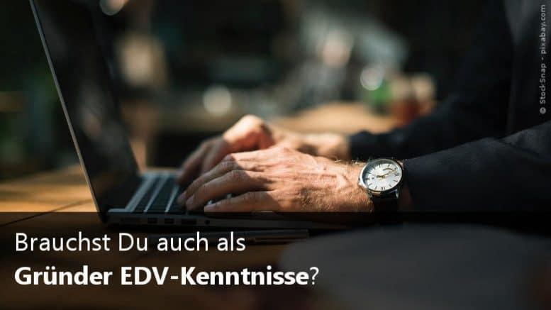 EDV-Kenntnisse als Gründer