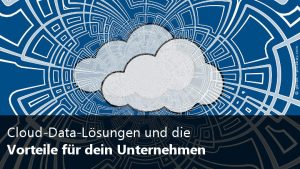 Cloud-Data-Lösungen