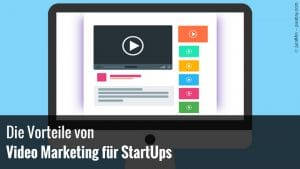 Video Marketing Vorteile