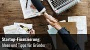 Finanzierungsmöglichkeiten für Gründer