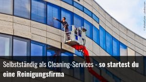 Cleanung-Services starten
