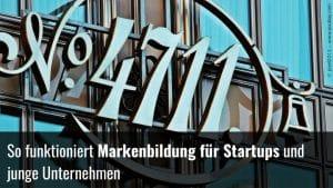 Wie Startups eine Marke aufbauen