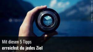 Zielerreichung - 5 Tipps
